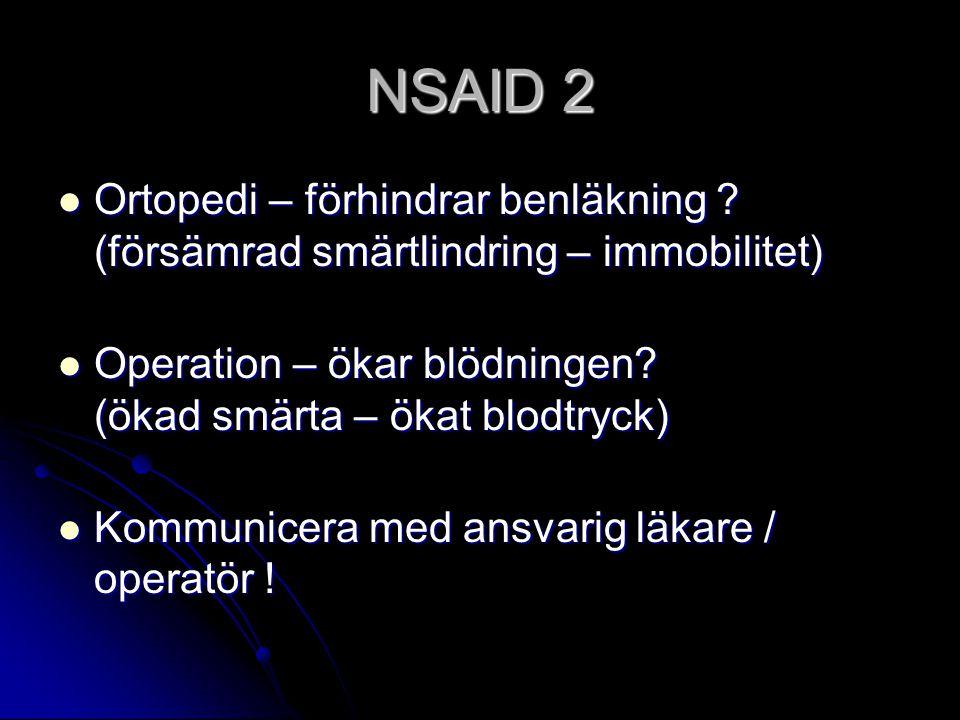 NSAID 2 Ortopedi – förhindrar benläkning ? (försämrad smärtlindring – immobilitet) Ortopedi – förhindrar benläkning ? (försämrad smärtlindring – immob
