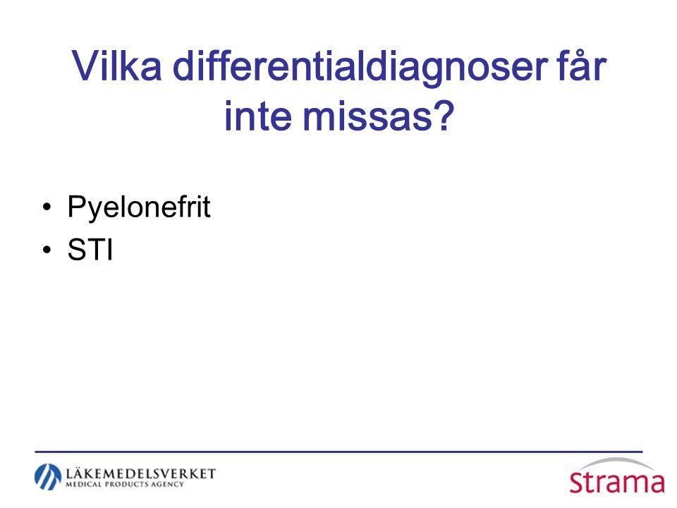 Vilka differentialdiagnoser får inte missas? Pyelonefrit STI