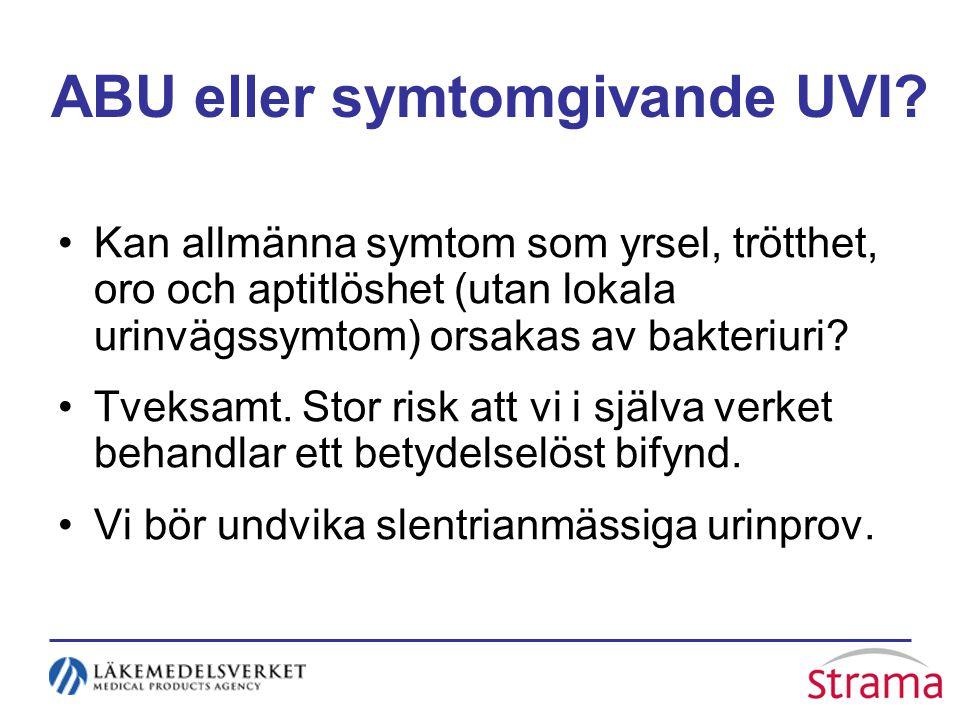 ABU eller symtomgivande UVI.
