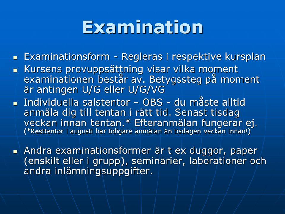 Examination Examinationsform - Regleras i respektive kursplan Examinationsform - Regleras i respektive kursplan Kursens provuppsättning visar vilka moment examinationen består av.