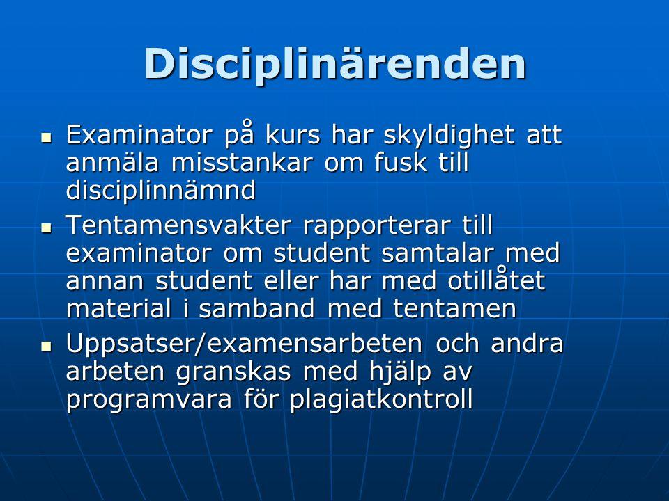 Disciplinärenden Examinator på kurs har skyldighet att anmäla misstankar om fusk till disciplinnämnd Examinator på kurs har skyldighet att anmäla miss