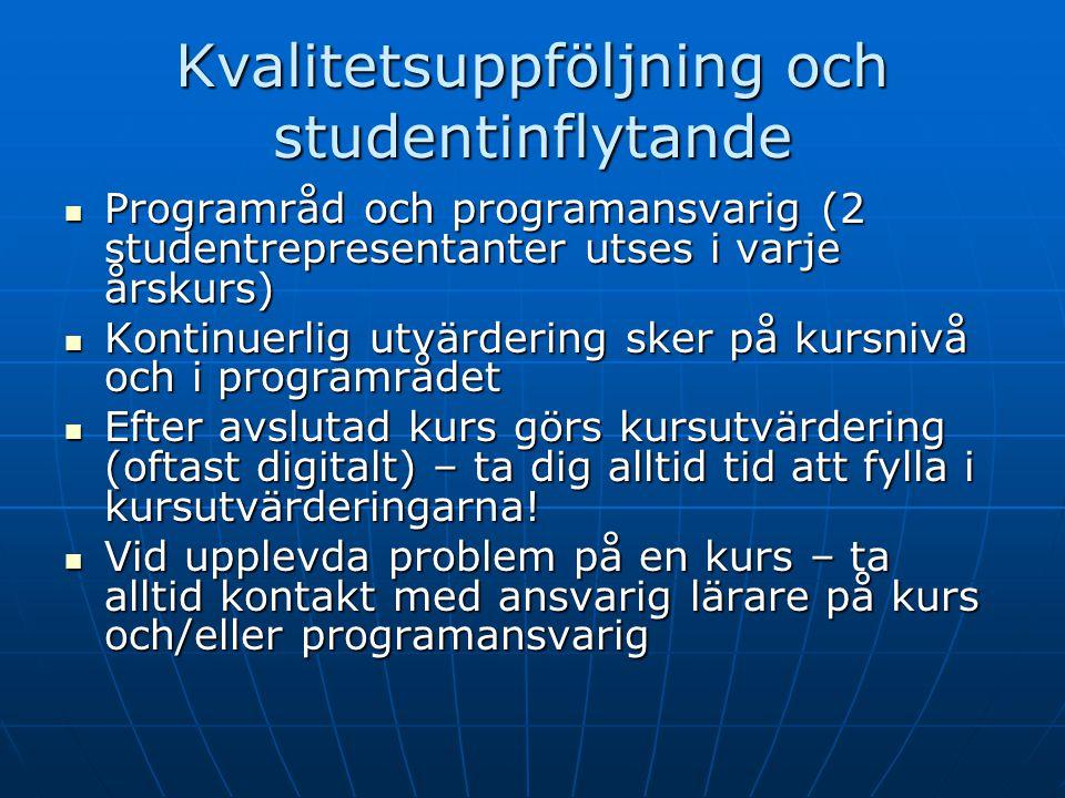 Kvalitetsuppföljning och studentinflytande Programråd och programansvarig (2 studentrepresentanter utses i varje årskurs) Programråd och programansvar