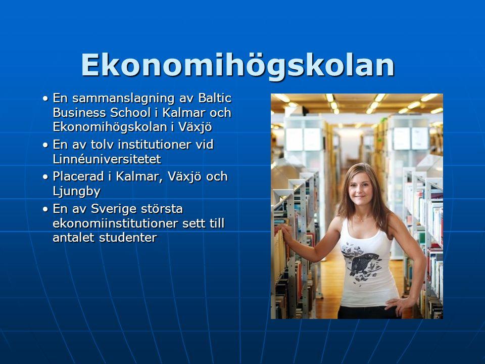 Ekonomihögskolan En sammanslagning av Baltic Business School i Kalmar och Ekonomihögskolan i VäxjöEn sammanslagning av Baltic Business School i Kalmar och Ekonomihögskolan i Växjö En av tolv institutioner vid LinnéuniversitetetEn av tolv institutioner vid Linnéuniversitetet Placerad i Kalmar, Växjö och LjungbyPlacerad i Kalmar, Växjö och Ljungby En av Sverige största ekonomiinstitutioner sett till antalet studenterEn av Sverige största ekonomiinstitutioner sett till antalet studenter