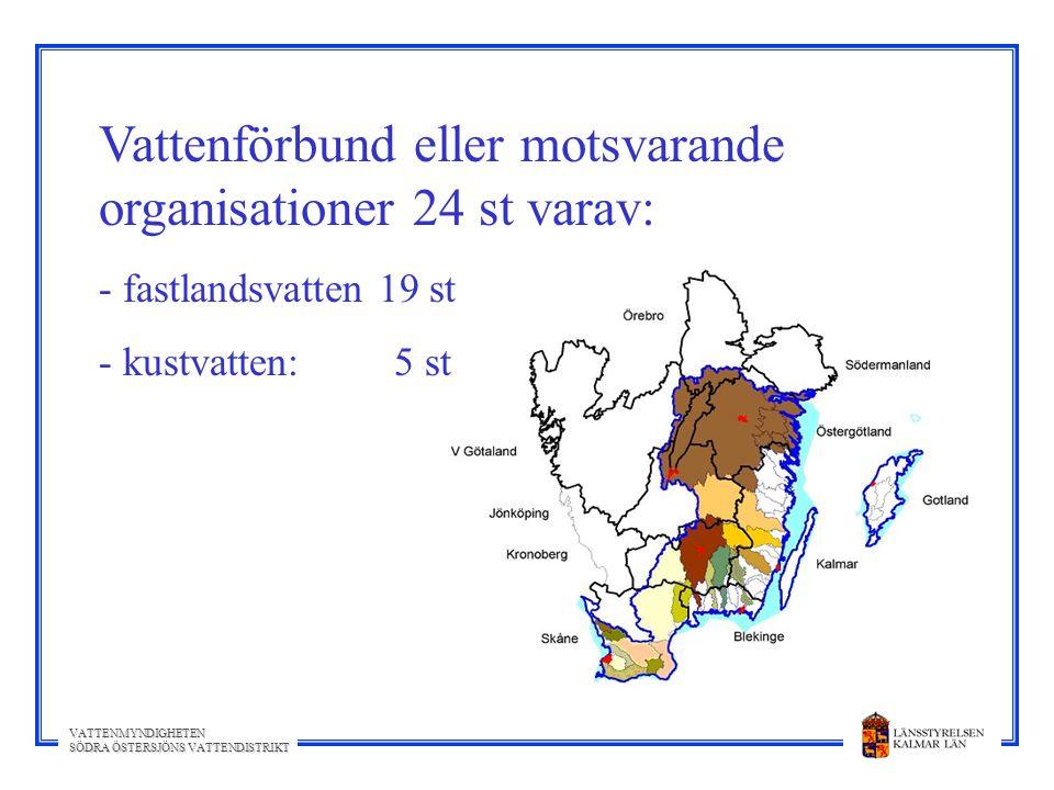 VATTENMYNDIGHETEN SÖDRA ÖSTERSJÖNS VATTENDISTRIKT Vattenförbund eller motsvarande organisationer 24 st varav: - fastlandsvatten 19 st - kustvatten: 5