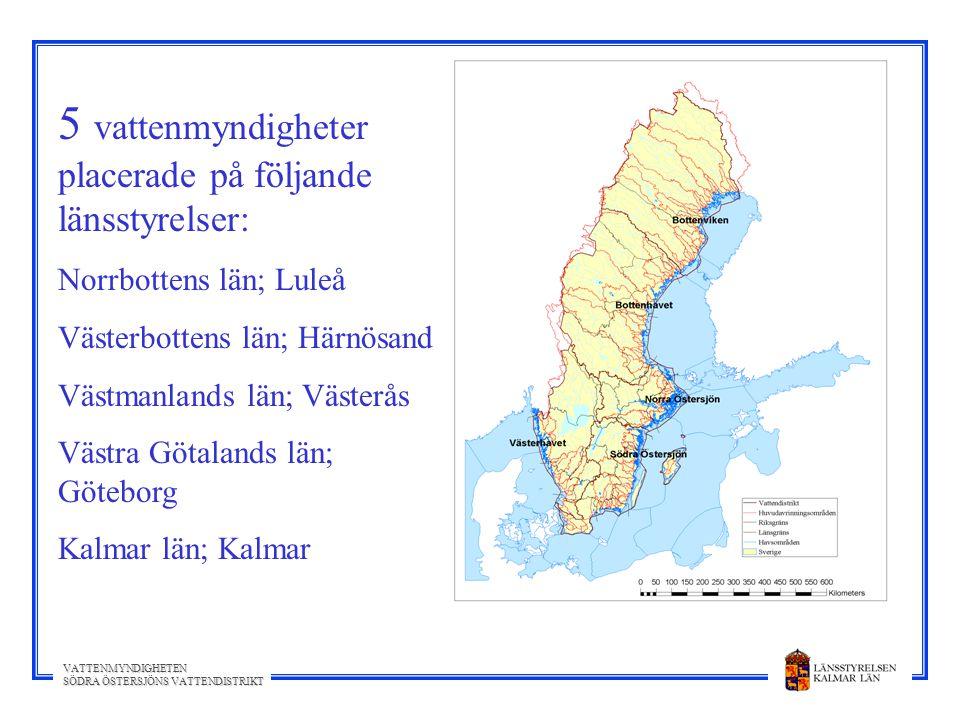 VATTENMYNDIGHETEN SÖDRA ÖSTERSJÖNS VATTENDISTRIKT Omfattning av Södra Östersjöns vattendistrikt: 7 + 3 län ca 95 kommuner 30 huvudavrinnings- områden