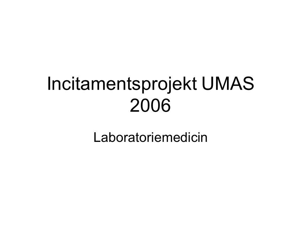 Incitamentsprojekt UMAS 2006 Laboratoriemedicin