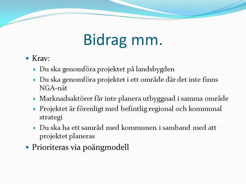 Bidrag mm. Krav: Du ska genomföra projektet på landsbygden Du ska genomföra projektet i ett område där det inte finns NGA-nät Marknadsaktörer får inte