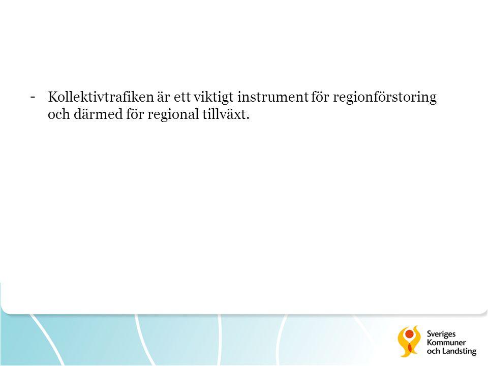 - Kollektivtrafiken är ett viktigt instrument för regionförstoring och därmed för regional tillväxt.