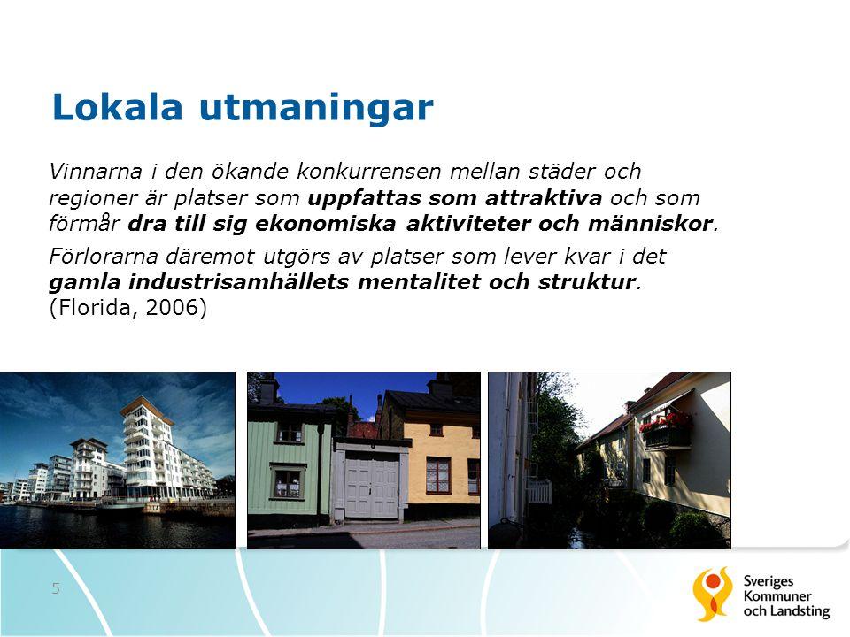 5 Lokala utmaningar Vinnarna i den ökande konkurrensen mellan städer och regioner är platser som uppfattas som attraktiva och som förmår dra till sig