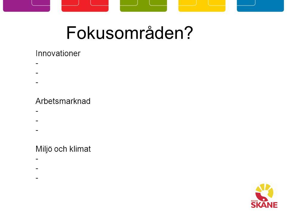 Fokusområden Innovationer - Arbetsmarknad - Miljö och klimat -