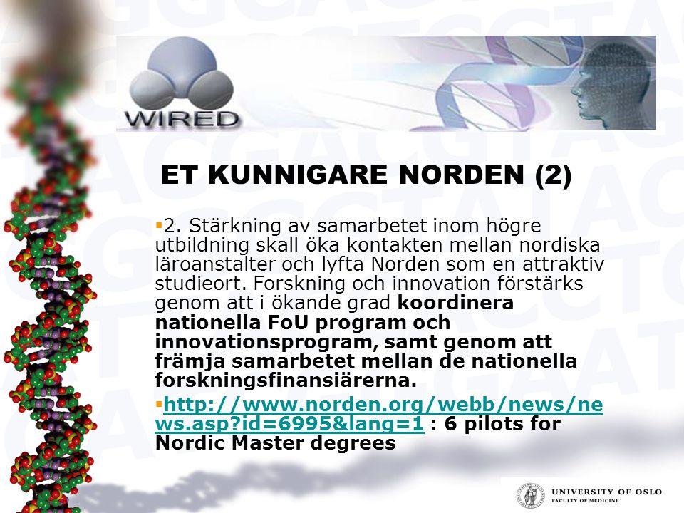  2. Stärkning av samarbetet inom högre utbildning skall öka kontakten mellan nordiska läroanstalter och lyfta Norden som en attraktiv studieort. Fors