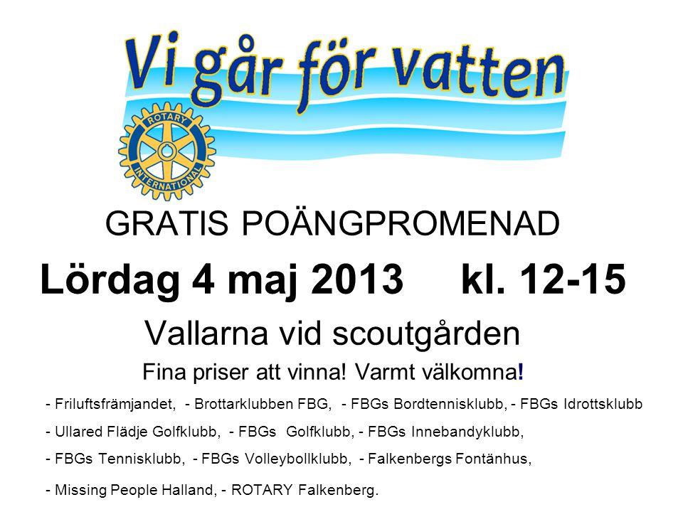 GRATIS POÄNGPROMENAD Lördag 4 maj 2013 kl. 12-15 Vallarna vid scoutgården Fina priser att vinna.