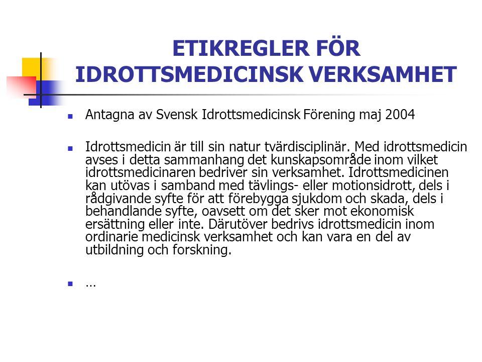 Samma värderingar som inom övrig medicinsk etik Samma etikregler som gäller inom annan medicinsk verksamhet gäller också för idrottsmedicinen.