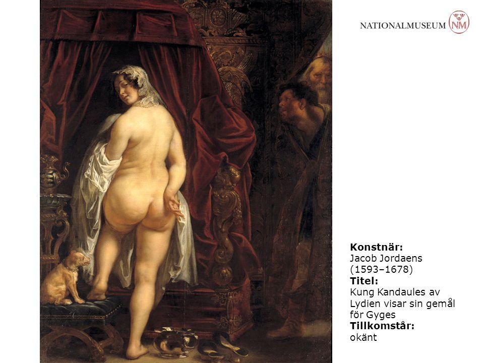 Konstnär: Jacob Jordaens (1593–1678) Titel: Kung Kandaules av Lydien visar sin gemål för Gyges Tillkomstår: okänt