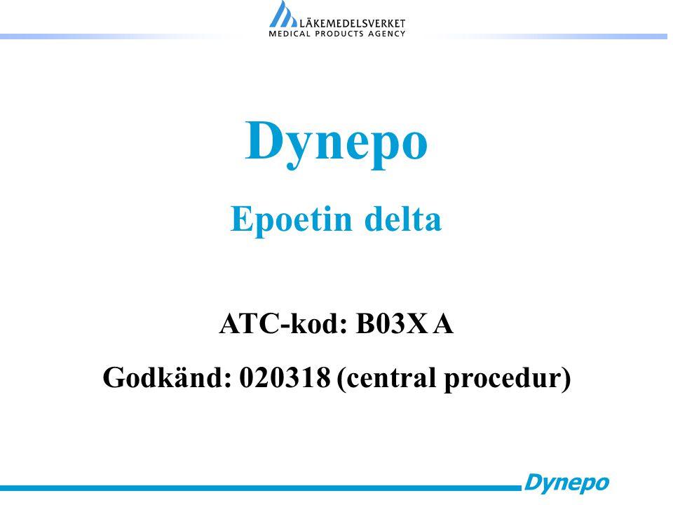 Dynepo Epoetin delta ATC-kod: B03X A Godkänd: 020318 (central procedur)