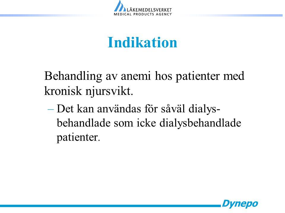 Dynepo Indikation Behandling av anemi hos patienter med kronisk njursvikt. –Det kan användas för såväl dialys- behandlade som icke dialysbehandlade pa