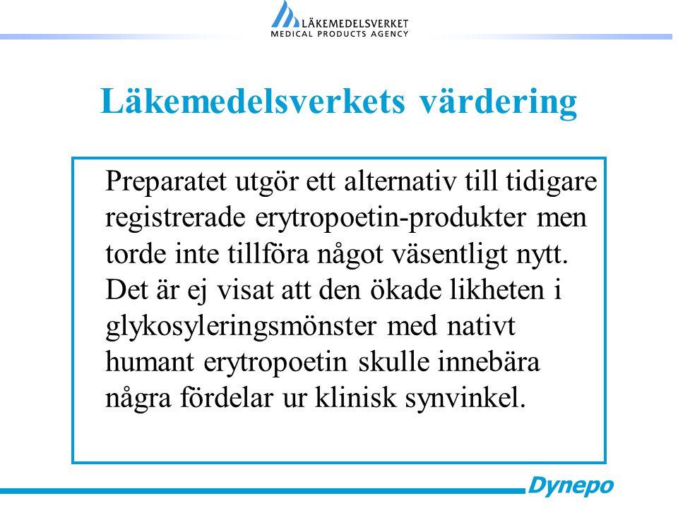 Dynepo Läkemedelsverkets värdering Preparatet utgör ett alternativ till tidigare registrerade erytropoetin-produkter men torde inte tillföra något väsentligt nytt.