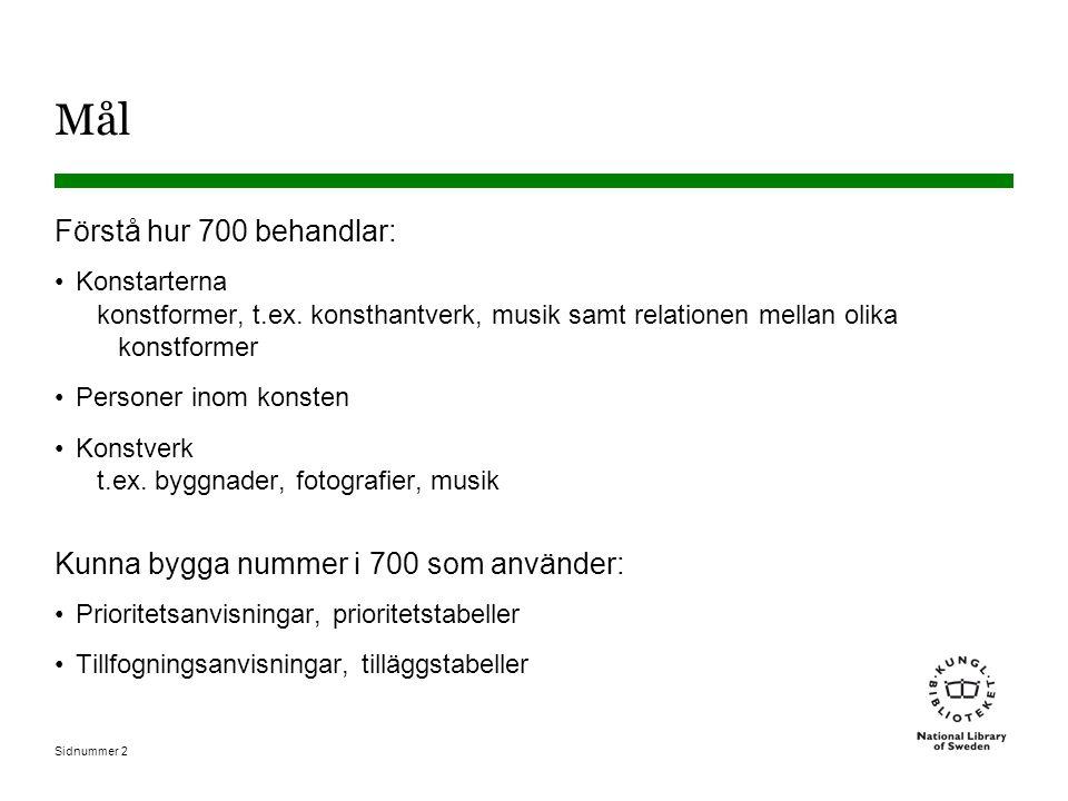 Sidnummer 2 Mål Förstå hur 700 behandlar: Konstarterna konstformer, t.ex.
