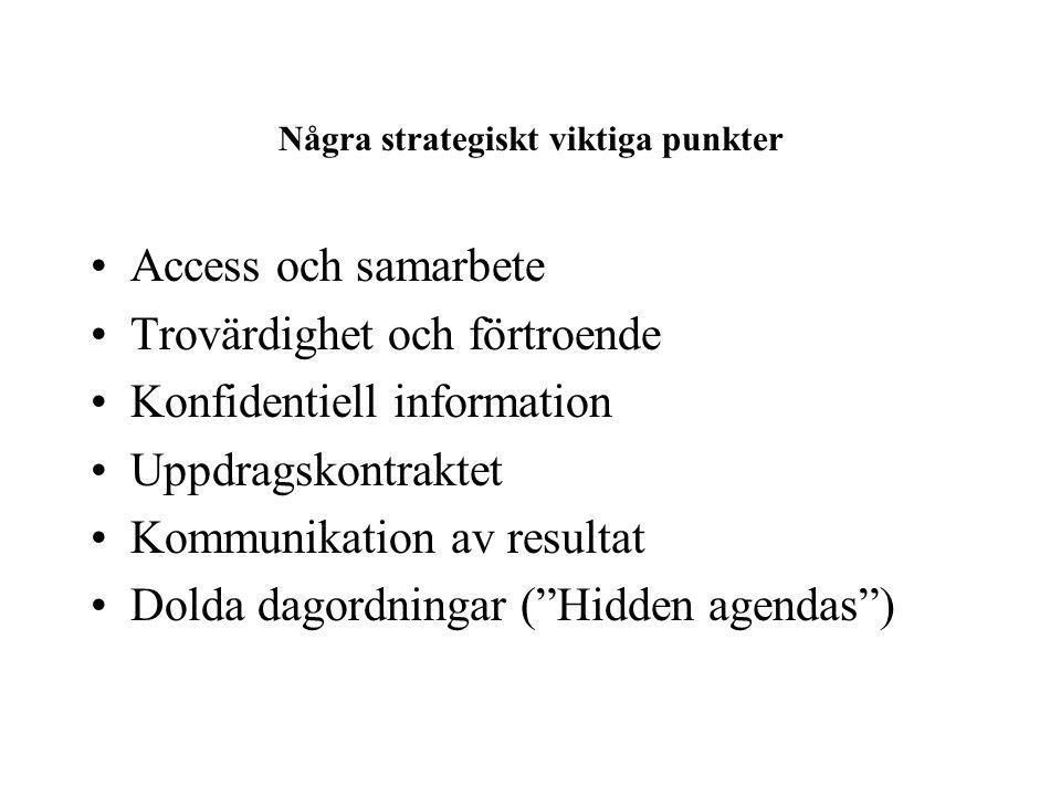 Några strategiskt viktiga punkter Access och samarbete Trovärdighet och förtroende Konfidentiell information Uppdragskontraktet Kommunikation av resultat Dolda dagordningar ( Hidden agendas )