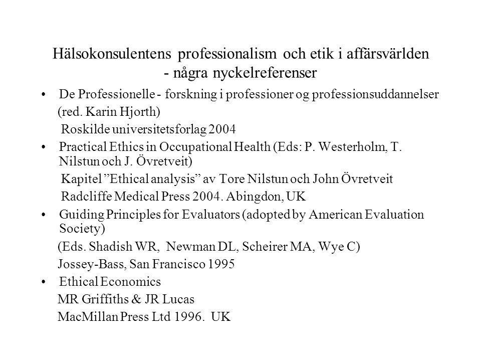 Hälsokonsulentens professionalism och etik i affärsvärlden - några nyckelreferenser De Professionelle - forskning i professioner og professionsuddannelser (red.
