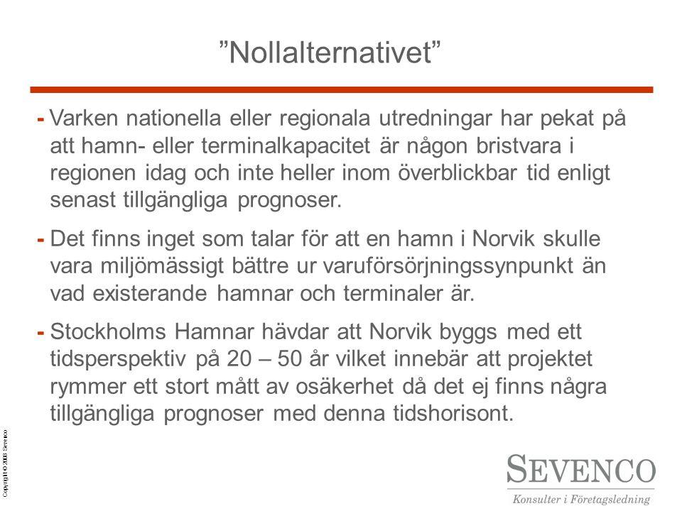 Copyright © 2008 Sevenco Nollalternativet - Varken nationella eller regionala utredningar har pekat på att hamn- eller terminalkapacitet är någon bristvara i regionen idag och inte heller inom överblickbar tid enligt senast tillgängliga prognoser.