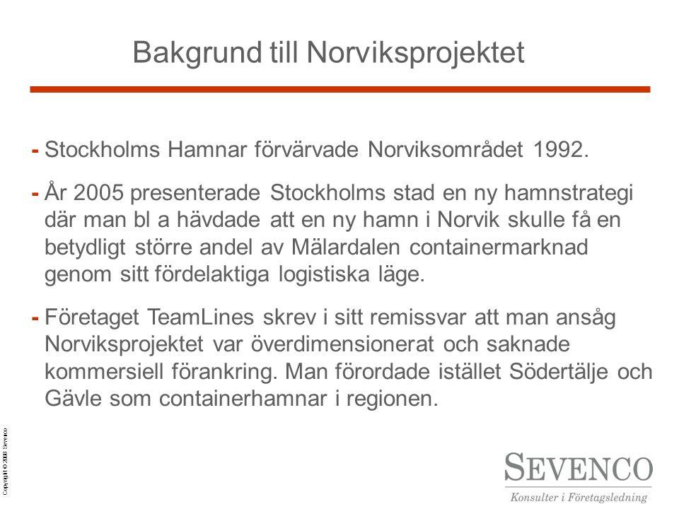 Copyright © 2008 Sevenco Bakgrund till Norviksprojektet -Stockholms Hamnar förvärvade Norviksområdet 1992.