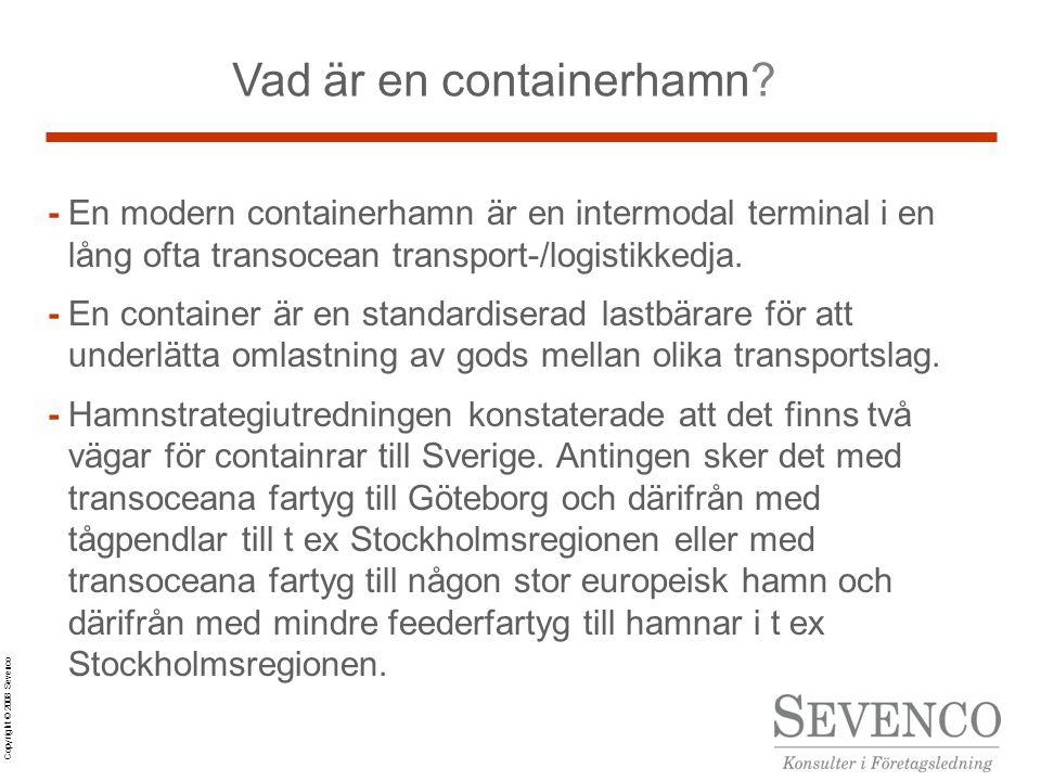 Copyright © 2008 Sevenco Vad är en containerhamn.