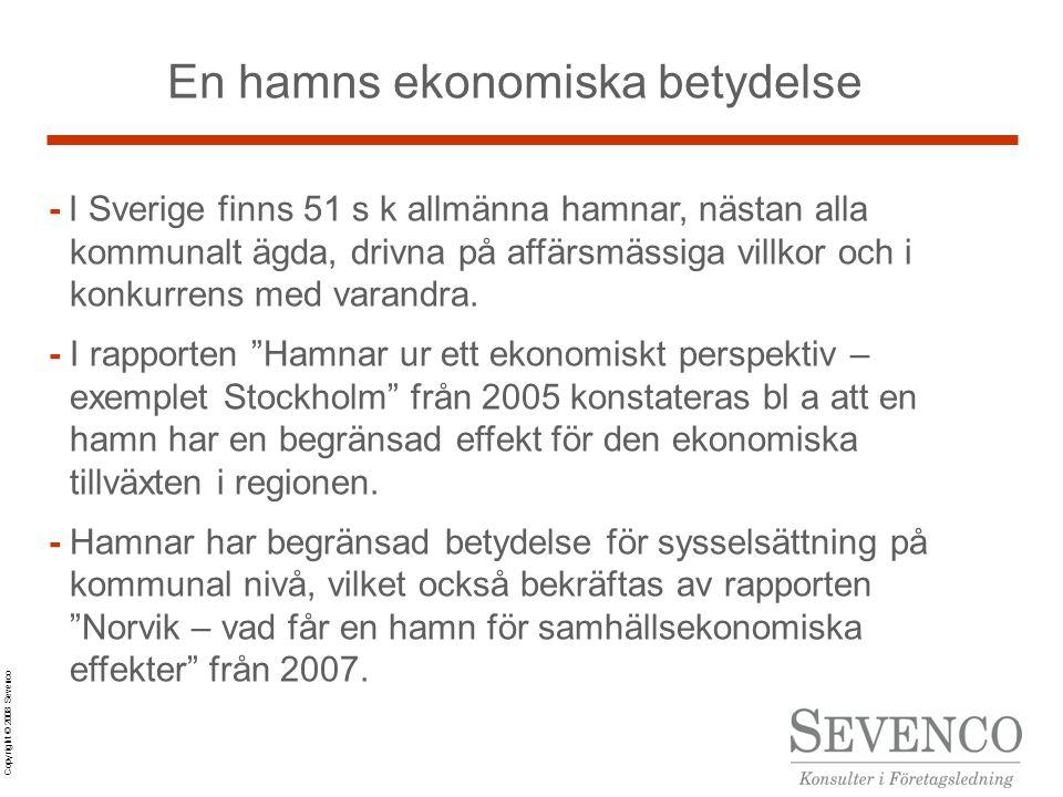 Copyright © 2008 Sevenco En hamns ekonomiska betydelse - I Sverige finns 51 s k allmänna hamnar, nästan alla kommunalt ägda, drivna på affärsmässiga villkor och i konkurrens med varandra.