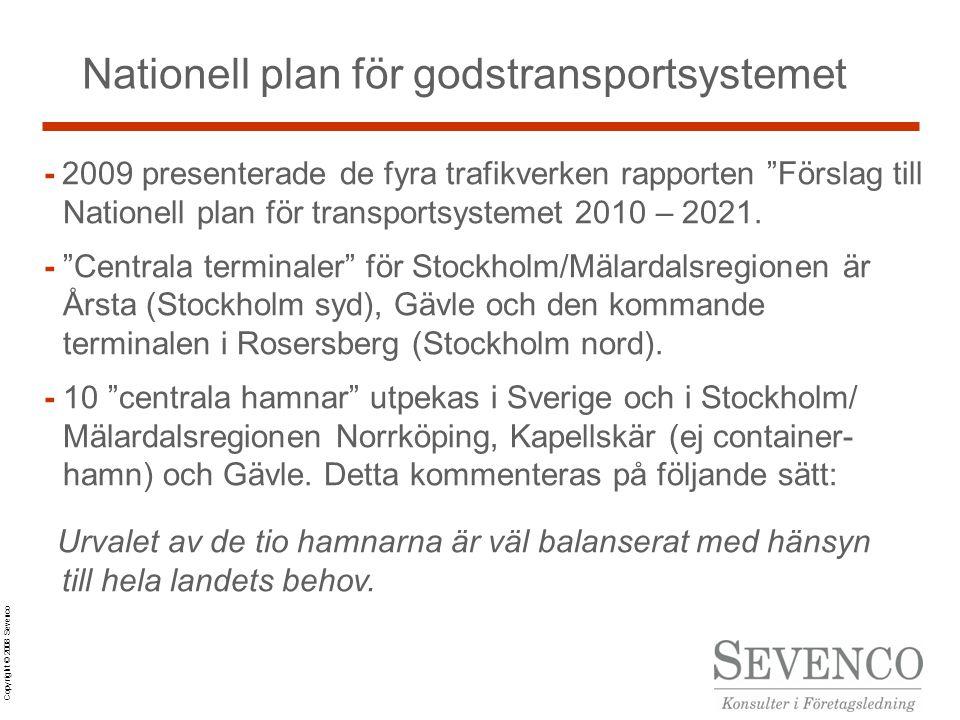 Copyright © 2008 Sevenco Nationell plan för godstransportsystemet - 2009 presenterade de fyra trafikverken rapporten Förslag till Nationell plan för transportsystemet 2010 – 2021.