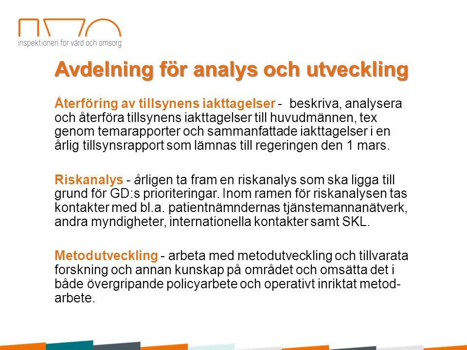 Avdelning för analys och utveckling Återföring av tillsynens iakttagelser - beskriva, analysera och återföra tillsynens iakttagelser till huvudmännen,