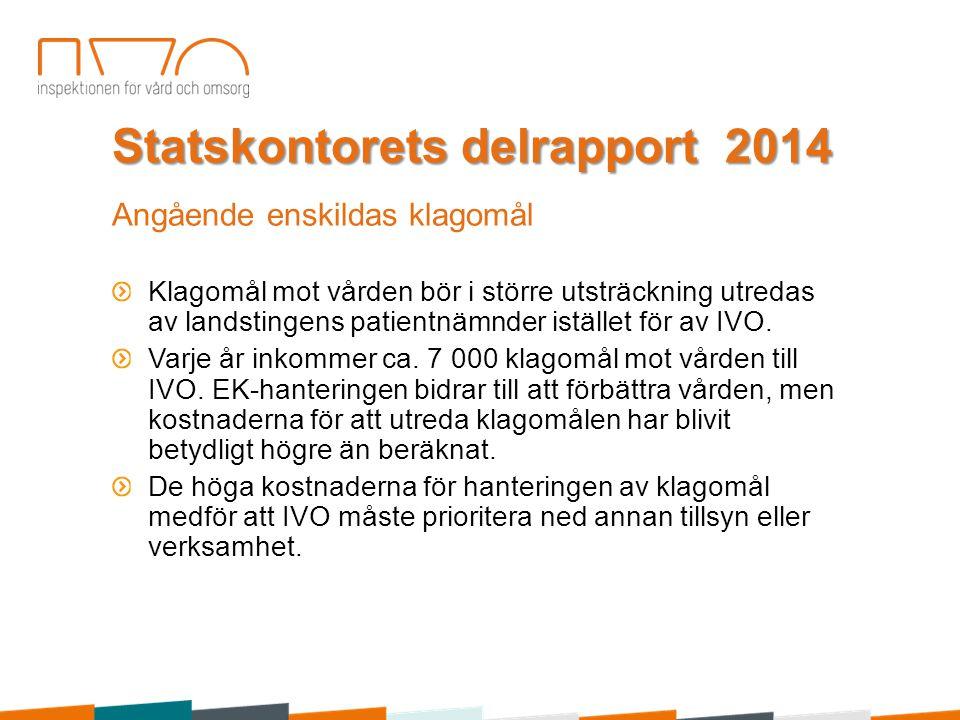 Statskontorets delrapport 2014 Angående enskildas klagomål Klagomål mot vården bör i större utsträckning utredas av landstingens patientnämnder iställ