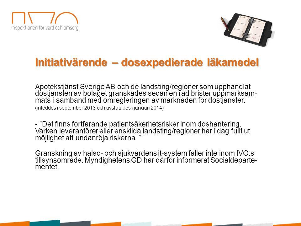 Initiativärende – dosexpedierade läkamedel Apotekstjänst Sverige AB och de landsting/regioner som upphandlat dostjänsten av bolaget granskades sedan e