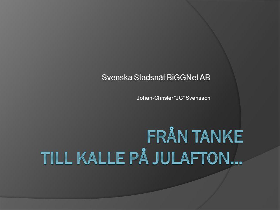 "Svenska Stadsnät BiGGNet AB Johan-Christer ""JC"" Svensson"