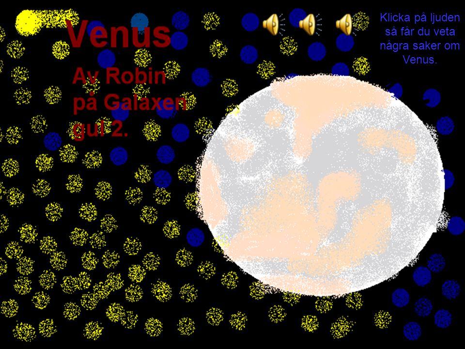 Klicka på ljuden så får du veta några saker om Venus.