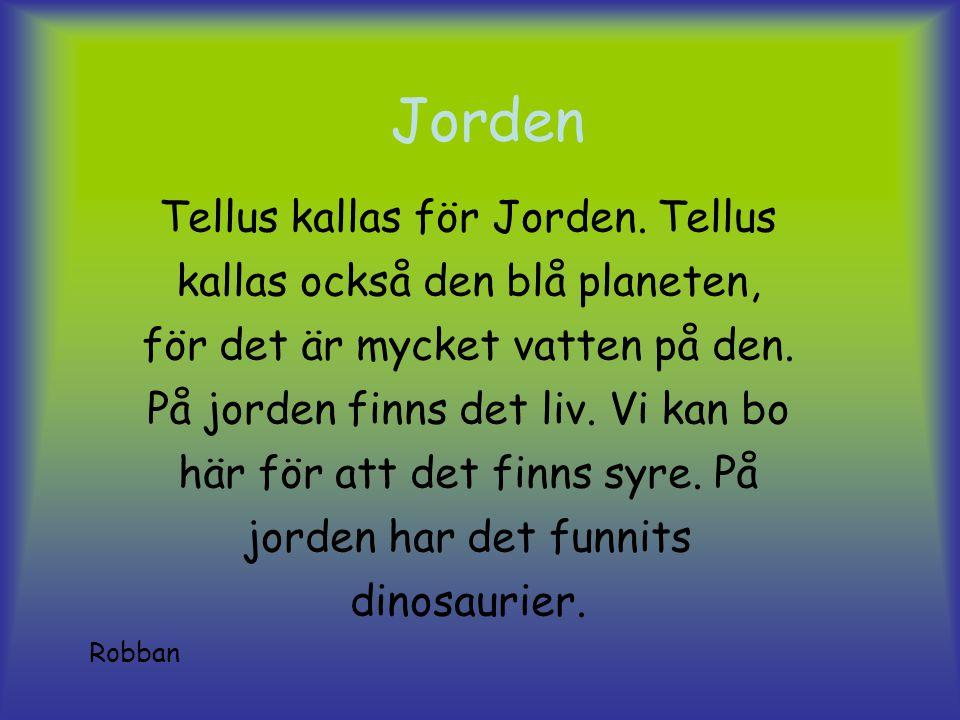 Jorden Tellus kallas för Jorden.
