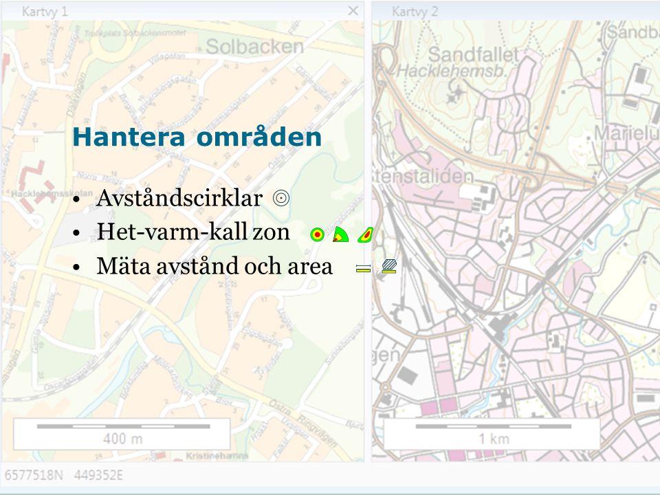Hantera områden Avståndscirklar Het-varm-kall zon Mäta avstånd och area
