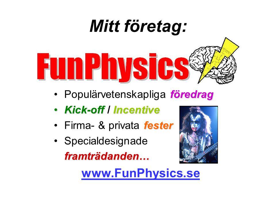 Mitt företag: föredragPopulärvetenskapliga föredrag Kick-off IncentiveKick-off / Incentive festerFirma- & privata fester Specialdesignadeframträdanden