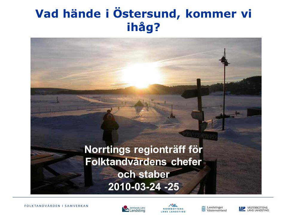 Vad hände i Östersund, kommer vi ihåg.