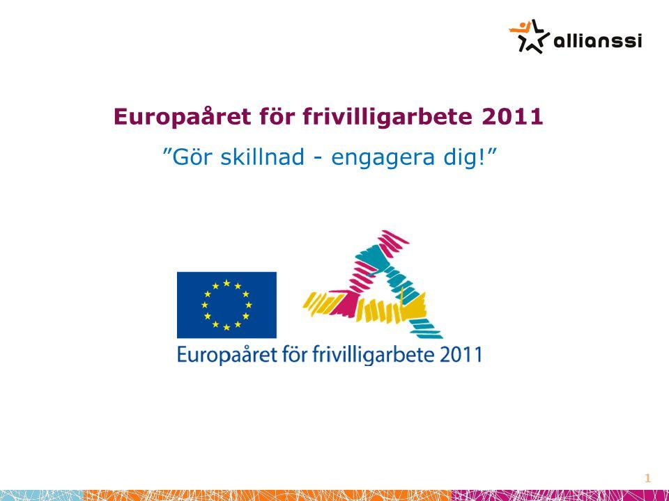 Europaåret för frivilligarbete 2011 Gör skillnad - engagera dig! 1