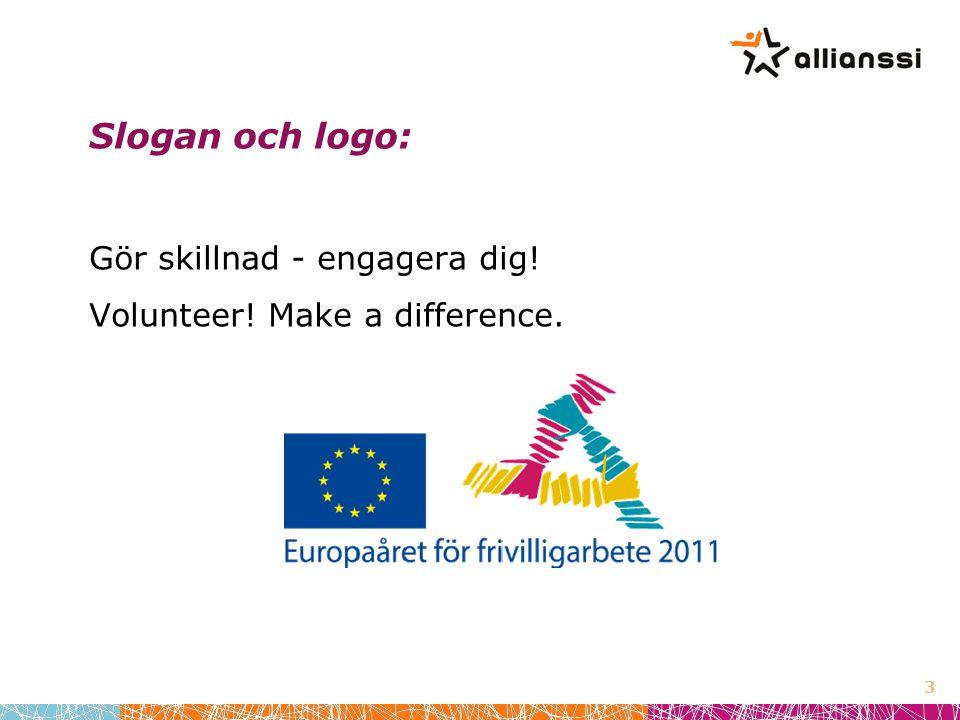 Slogan och logo: Gör skillnad - engagera dig! Volunteer! Make a difference. 3