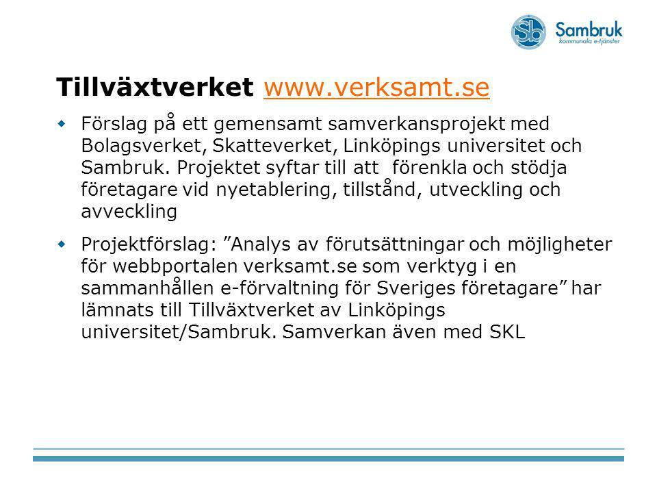 Tillväxtverket www.verksamt.sewww.verksamt.se  Förslag på ett gemensamt samverkansprojekt med Bolagsverket, Skatteverket, Linköpings universitet och