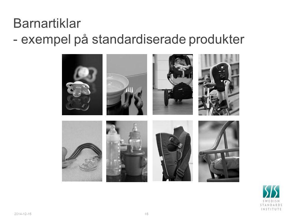 Barnartiklar - exempel på standardiserade produkter 2014-12-1515