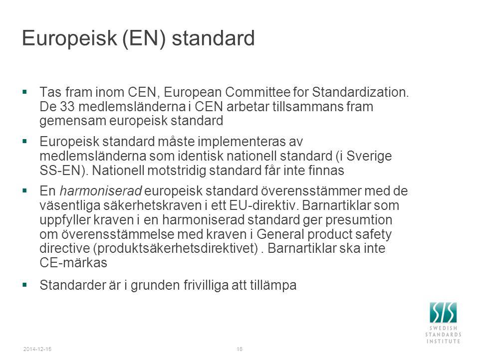 Europeisk (EN) standard  Tas fram inom CEN, European Committee for Standardization.