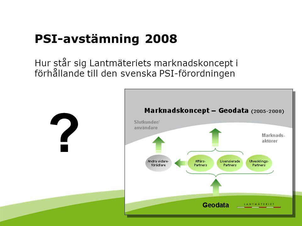 PSI-avstämning 2008 Hur står sig Lantmäteriets marknadskoncept i förhållande till den svenska PSI-förordningen ?