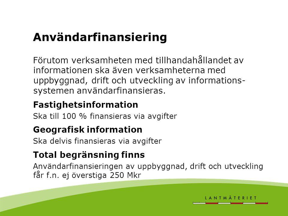 Användarfinansiering Förutom verksamheten med tillhandahållandet av informationen ska även verksamheterna med uppbyggnad, drift och utveckling av info