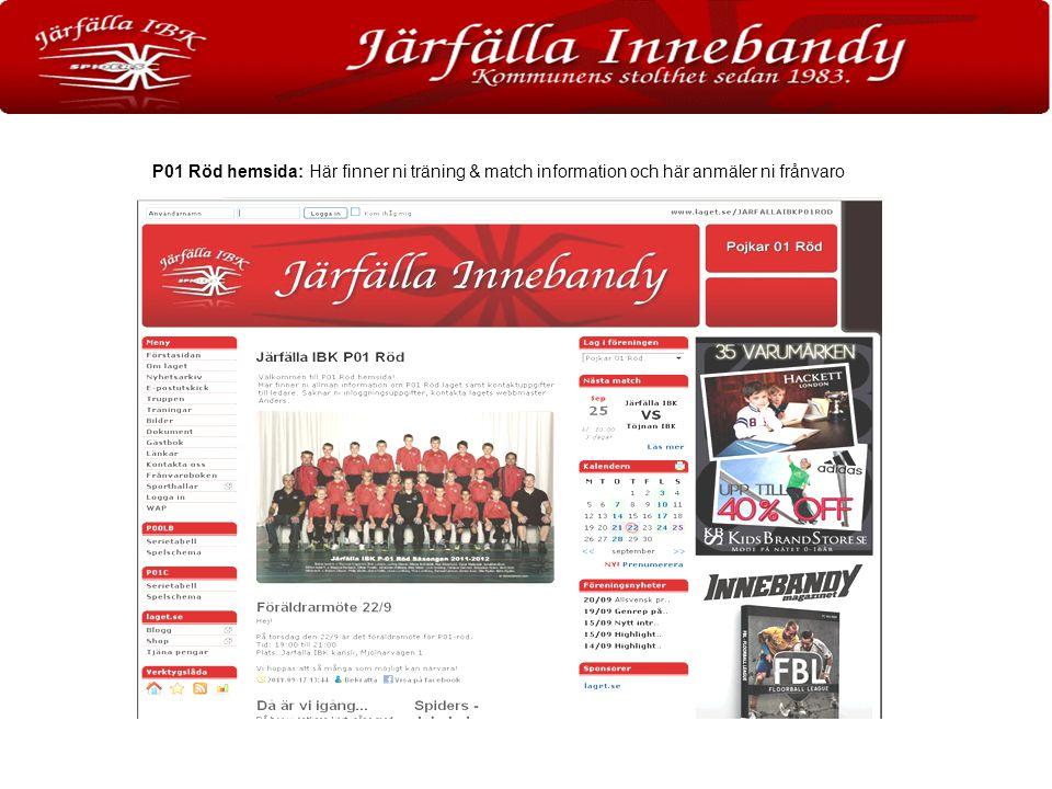 P01 Röd hemsida: Här finner ni träning & match information och här anmäler ni frånvaro