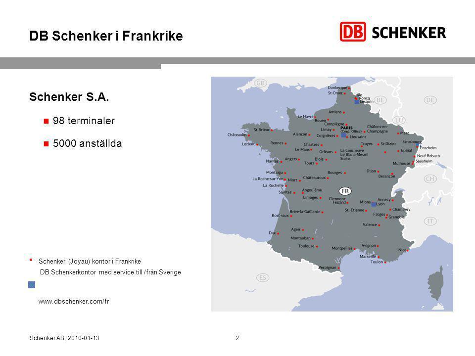 DB Schenker i Frankrike Schenker S.A. 98 terminaler 5000 anställda Schenker (Joyau) kontor i Frankrike DB Schenkerkontor med service till /från Sverig