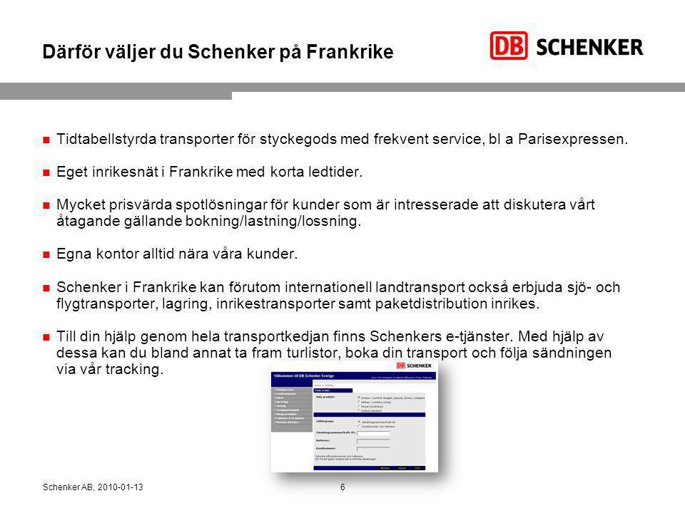 Därför väljer du Schenker på Frankrike Tidtabellstyrda transporter för styckegods med frekvent service, bl a Parisexpressen. Eget inrikesnät i Frankri
