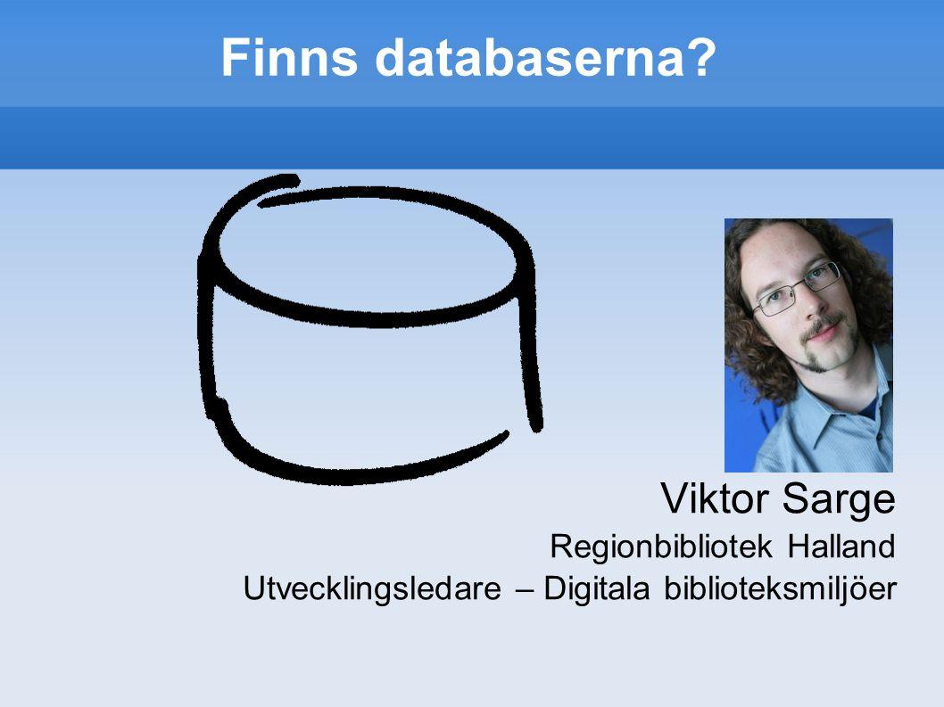 Finns databaserna.