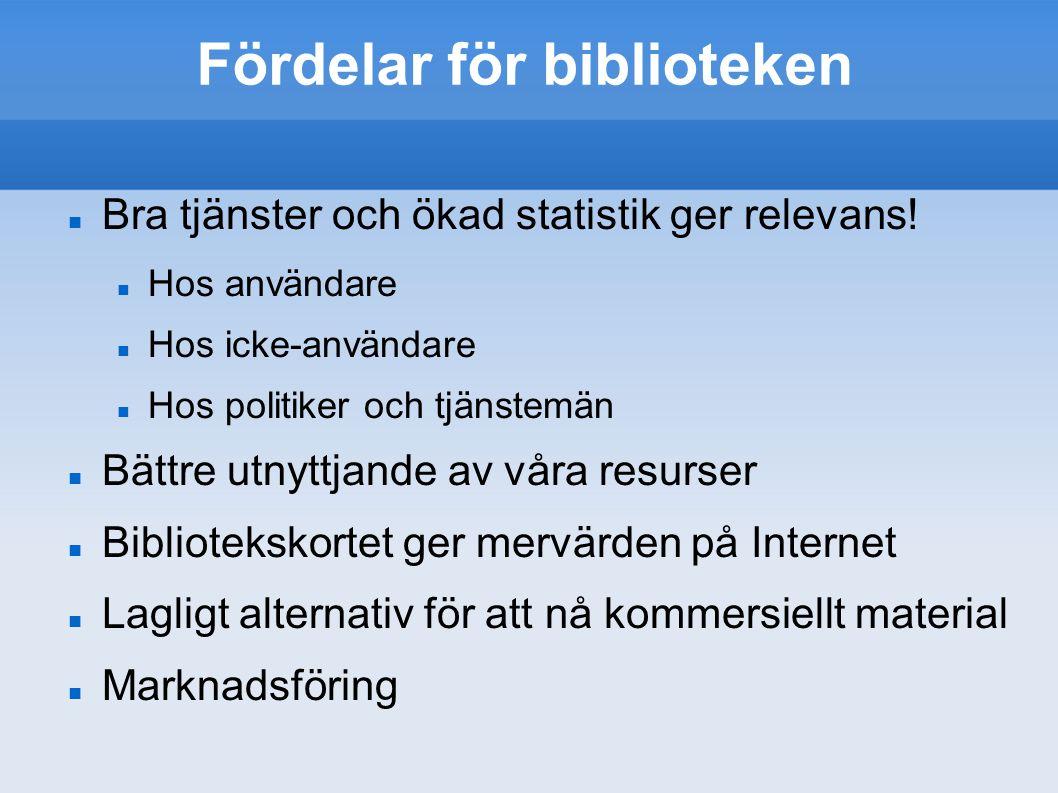 Fördelar för biblioteken Bra tjänster och ökad statistik ger relevans.